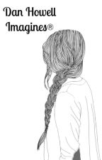 Dan Howell Imagines® by ANBANB