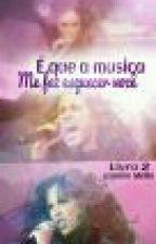 É Que A Música Me Faz Esquecer Você-  Livro 2-A Volta De Alfonso by srta_Herrera