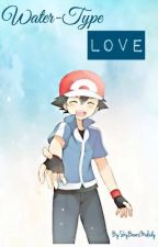 Water-Type Love! {Ash Ketchum X Reader} by SkyBearsMelody