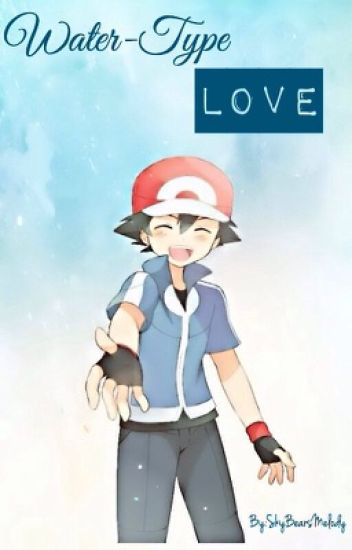 Water-Type Love! {Ash Ketchum X Reader}