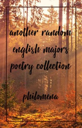 Another Random English Major's Poetry Collection by TheMenasaur