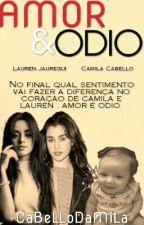 Amor & Ódio - Camren by CaBeLLoDaMiLa