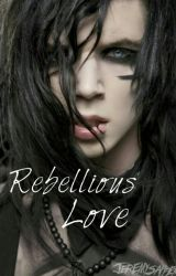 Rebellious Love ❤ (BlackVeilBrides) by EmelyKitten