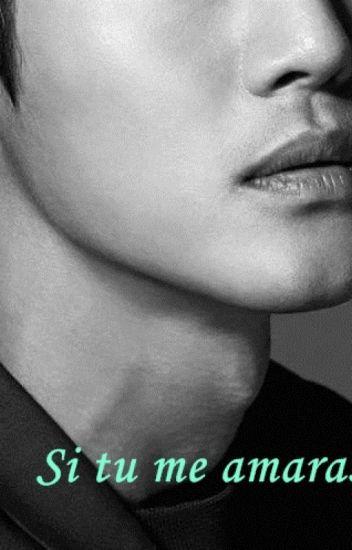 Si tú me amaras [HyunSaeng] - Terminado