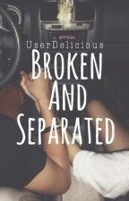 Broken and Separated by UserDelicious
