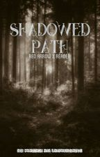 Shadowed Path  (Red Arrow x Reader)  by MEagle19