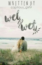 Wel & Wet ( Revan & Irene ) by captious_girl9