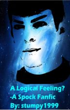 A Logical Feeling?  - A Spock (Star Trek) Fanfiction by AdriannaWalker6