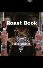 Roast Book by _whoreo_