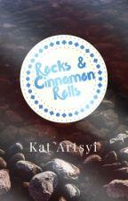 Rocks & Cinnamon Rolls by Artsyi