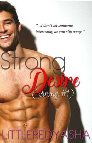 Strong Desire (Strong #1) [R-18]