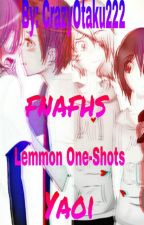 FNAFHS YAOI ONE-SHOTS LEMMON by crazyotaku222