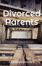 Divorced Parents by OneDirectionshort