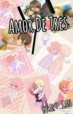 Amor De Tres [GoldenXFreddyXFred] by Aly_Chan