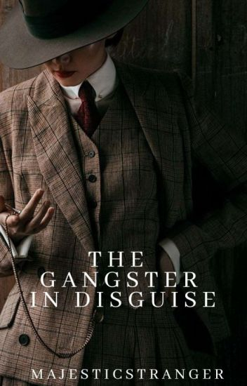 The Gangster In Disguise (Completed)