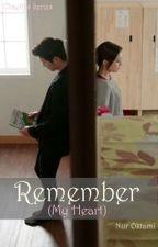 Remember(My Heart) by nuroktami