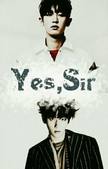 Yes, Sir || ChanBaek
