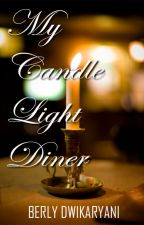 My Candle Light Dinner by berlystories