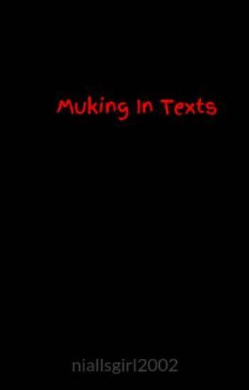 Muking In Texts