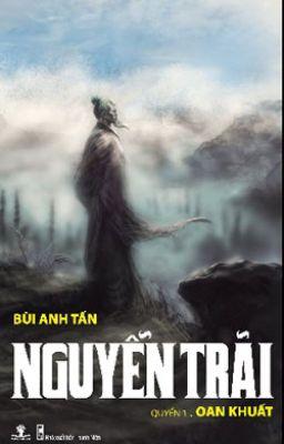 Đọc truyện Nguyễn Trãi - Quyển I: Oan khuất (Bùi Anh Tấn)
