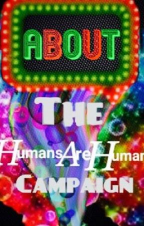 About the Humans Are Humans Campaign by HumansAreHumans