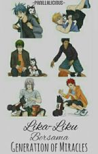Lika-Liku Bersama Generation Of Miracle [Kuroko No Basket Fanfiction] by Panillalicious