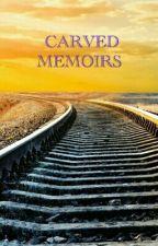 Carved Memoirs  by snigdhaghosh