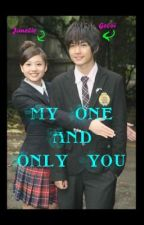 my one & only you (COMPLETED) by sayonara_chinji
