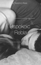 Uspokoić Rebla 1&2&3 by Saraneczkaa