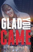 Glad You Came (Nathan Sykes y tú) 1ª temporada TERMINADA by LuchaPorLoQueQuieres