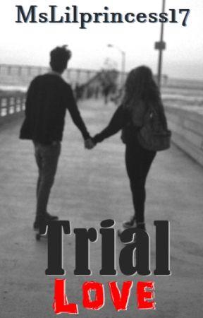 Trial Love by Hopelessfreakk