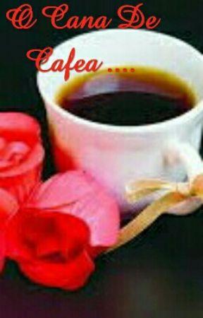 O Cana De Cafea .... by AlexandraGaitan2