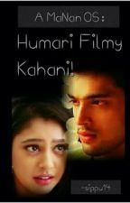 Hamaari Filmy Kahaani - A MaNan OS by sippu14