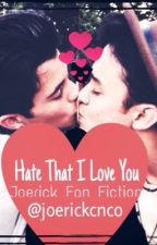 Hate That I Love You  by joerickcnco