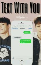 Text With You [ChenMin] by ParkByunLene
