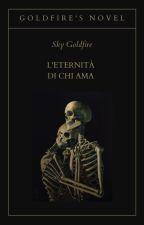L'eternità di chi ama by Comprami_un_Jace