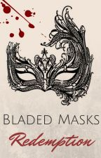 Bladed Masks: Redemption by dexnerxc