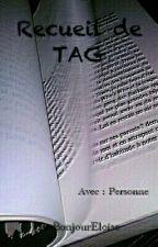 Recueil de TAG by BonjourEloise