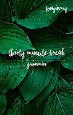 30 Minute Break |YoonMin| by sugafly