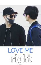 [2MIN] Love Me Right by taemed_in