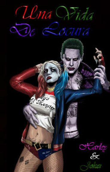Una Vida De Locura | Harley Quinn & Joker