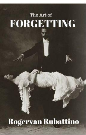 The Art of Forgetting by RogervanRolandRubatt