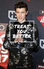 Treat You Better(S.M.) by mnds_army