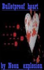 Bulletproof Heart by neon_explosion