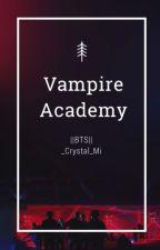 Vampire Academy||BTS FF by _Crystal_Mi