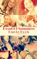 Dead Of Summer: Quote Book by DOSCommunity