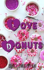 Love Donuts by berlystories