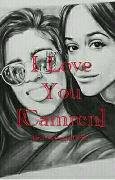 I Love You [Camren]
