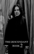 The Descendant BOOK 2 - Severus Snape Love Story by poopydustbuster