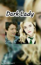 Dark Lady by MacAlisterlover12